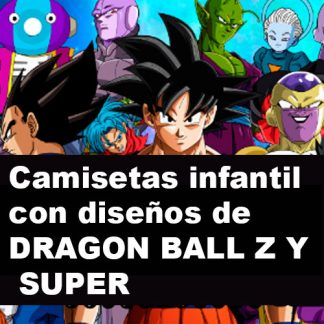 camisetas de DRAGON BALL Z y SUPER - INFANTIL UNISEX