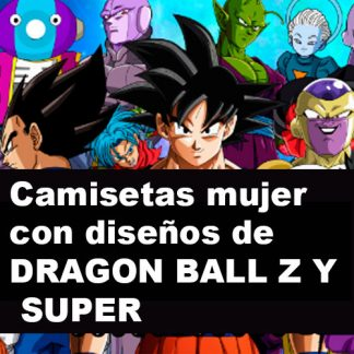 camisetas de DRAGON BALL Z y SUPER - MUJER